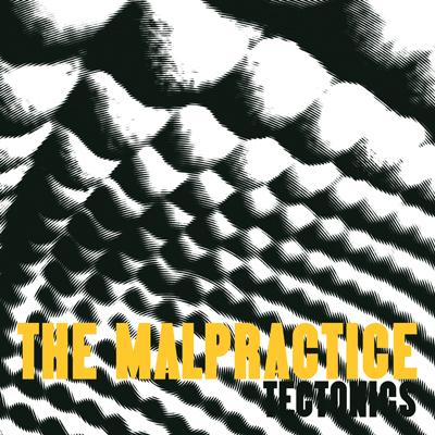 TheMalpractice-Tectonics