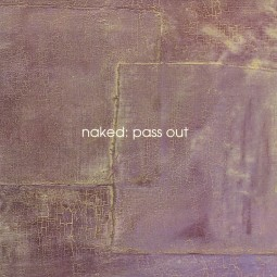 Naked – Pass Out