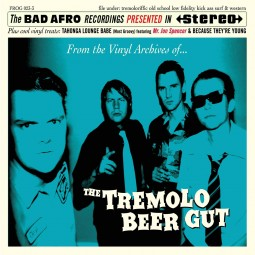 The Tremolo Beer Gut  – From the Vinyl Archive of