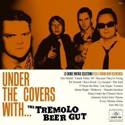 The Tremolo Beer Gut – Under The Covers With