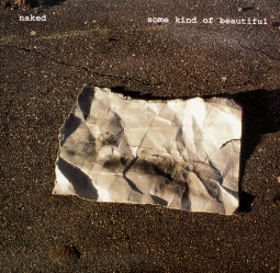 Naked – Some Kind Of Beautiful