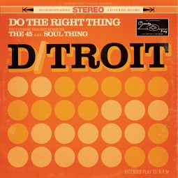 D/troit – Do The Right Thing