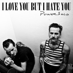 PowerSolo – I Love You But I Hate You