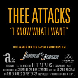 Thee Attacks – I Know What I Want