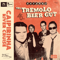 The Tremolo Beer Gut – Caipirinha River Cruise / A Minha Menina