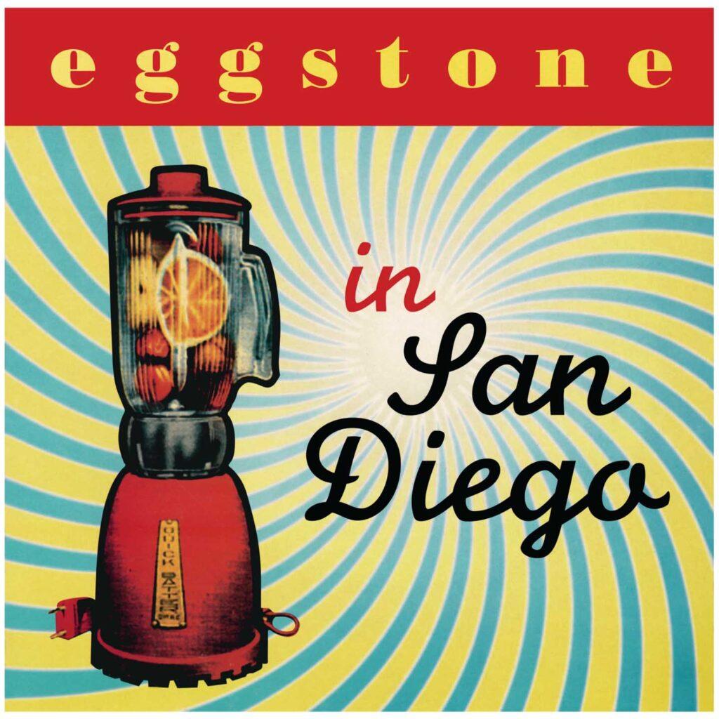 Eggstone – In San Diego