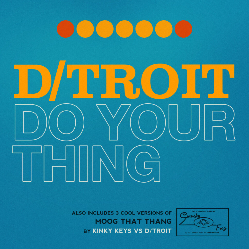 D/troit – Do Your Thing
