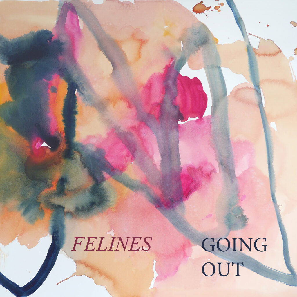 Felines – Going Out