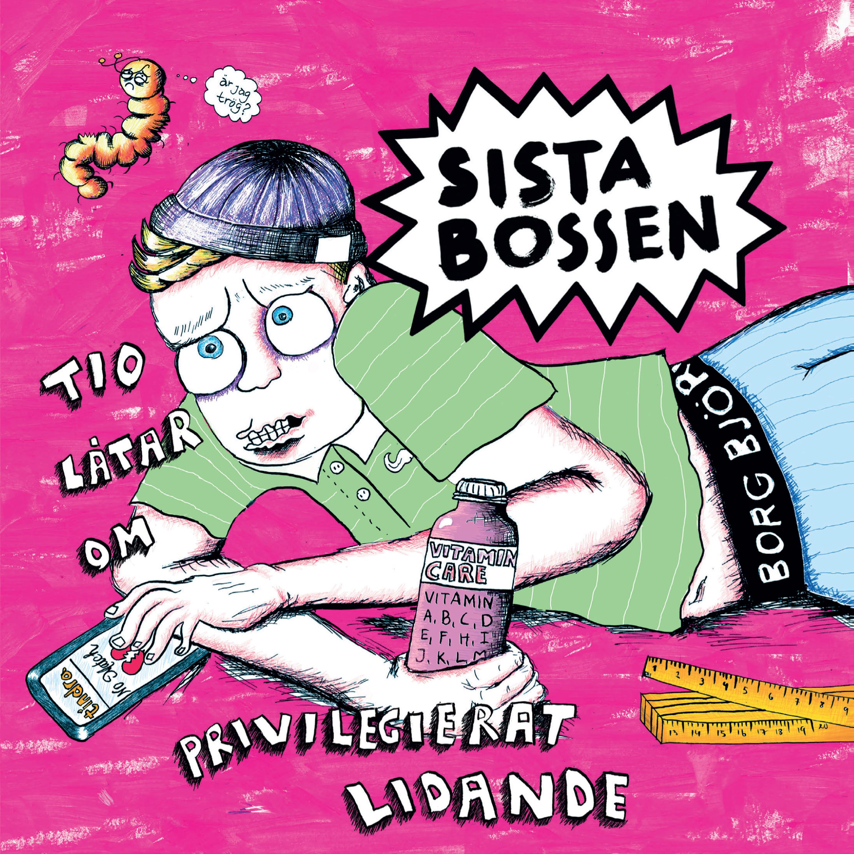 Sista Bossen – Tio låtar om privilegierat lidande