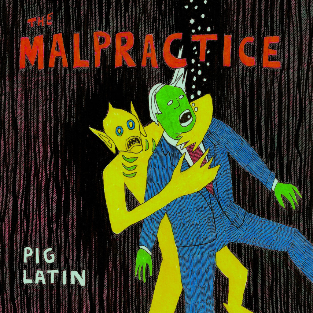 The Malpractice – Pig Latin