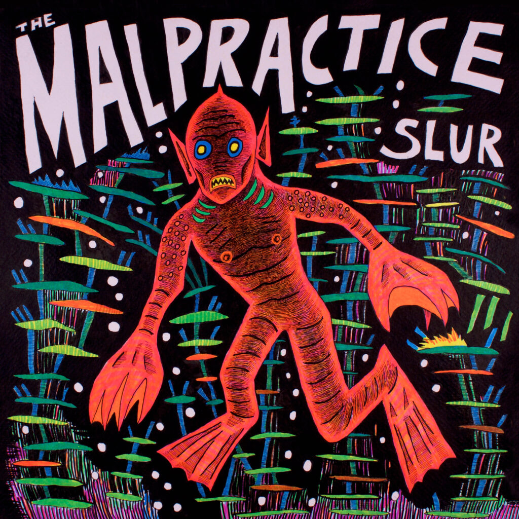 The Malpractice – Slur