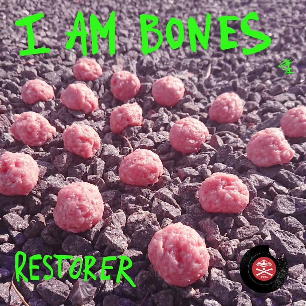 I Am Bones – Restorer