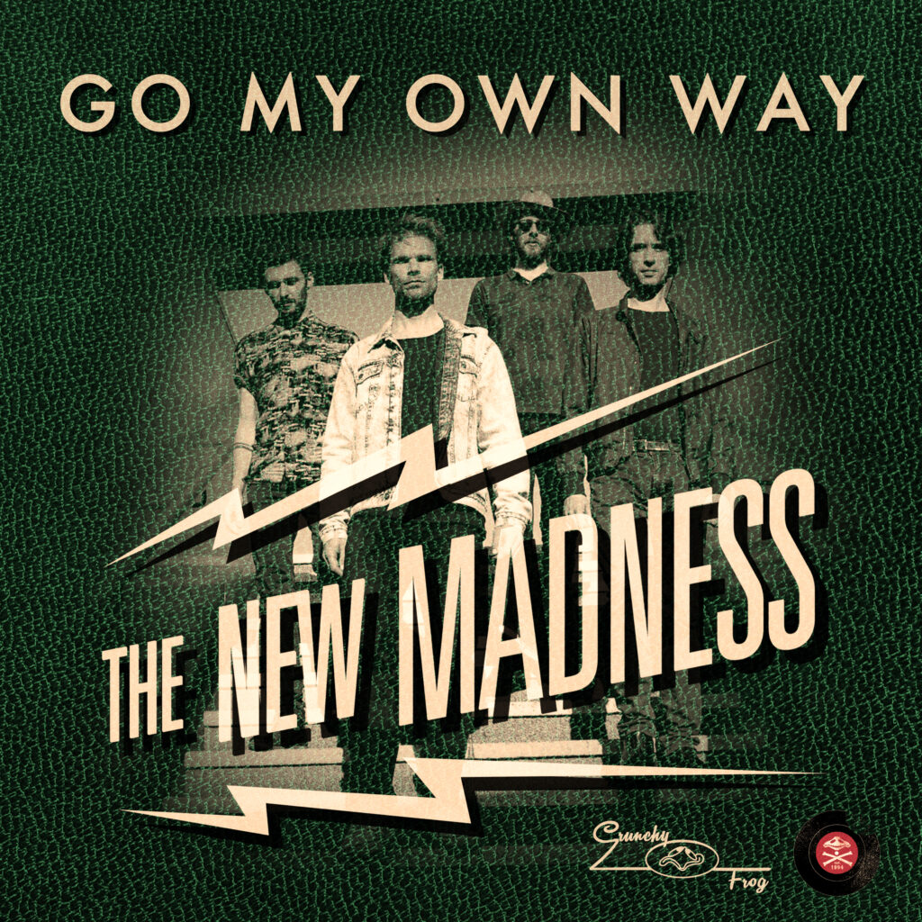 The New Madness – Go My Own Way