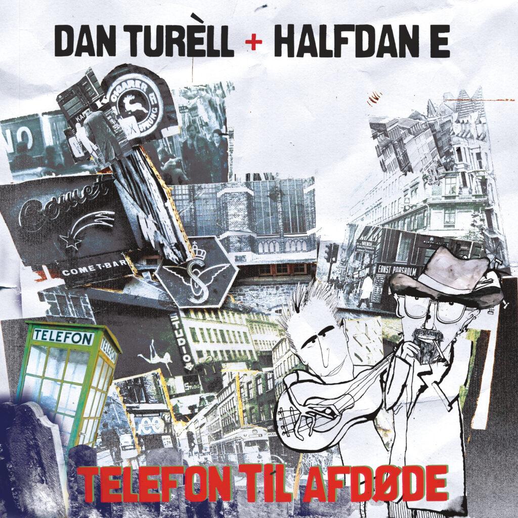 Dan Turèll & Halfdan E – Telefon til afdøde