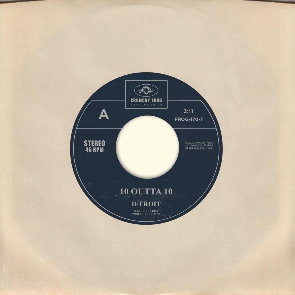 D/troit – 10 Outta 10 b/w Believe