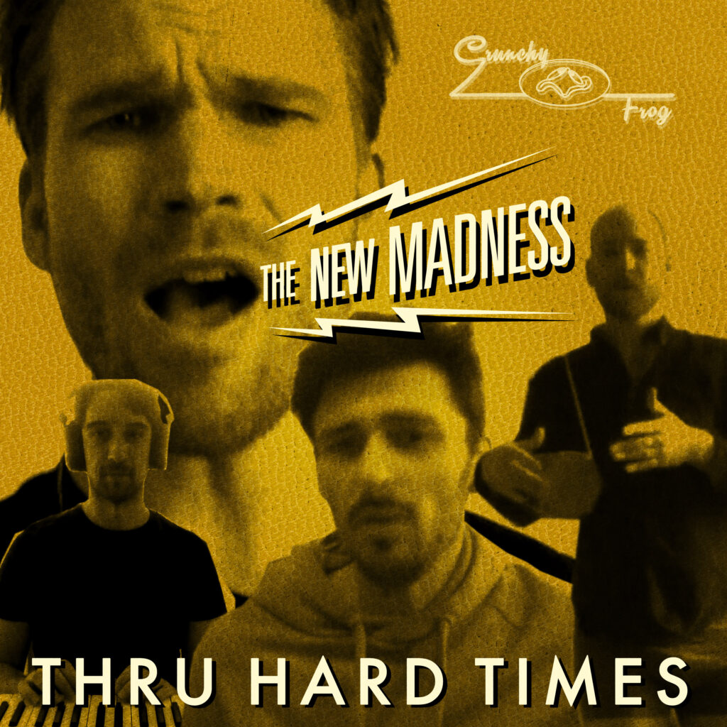 The New Madness – Thru Hard Times