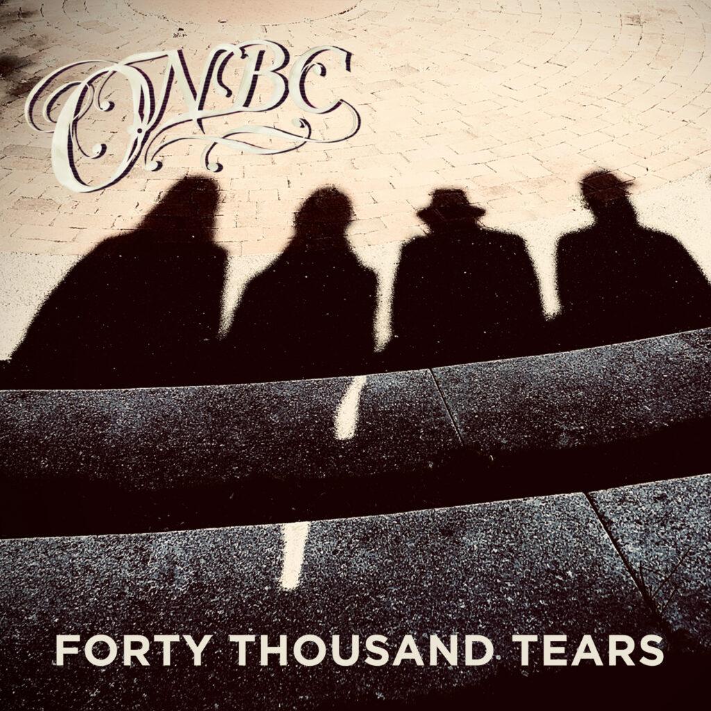ONBC – Forty Thousand Tears