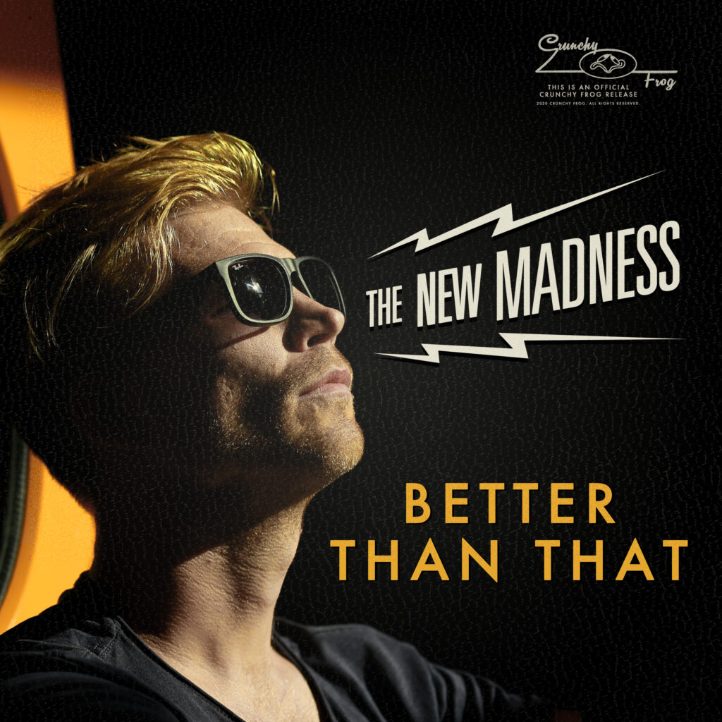 The New Madness – Better Than That