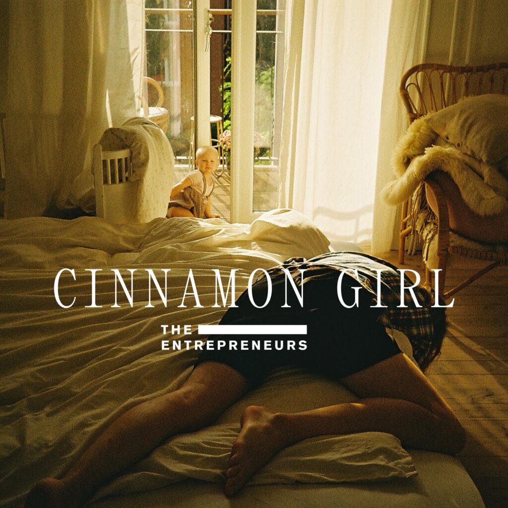 The Entrepreneurs – Cinnamon Girl