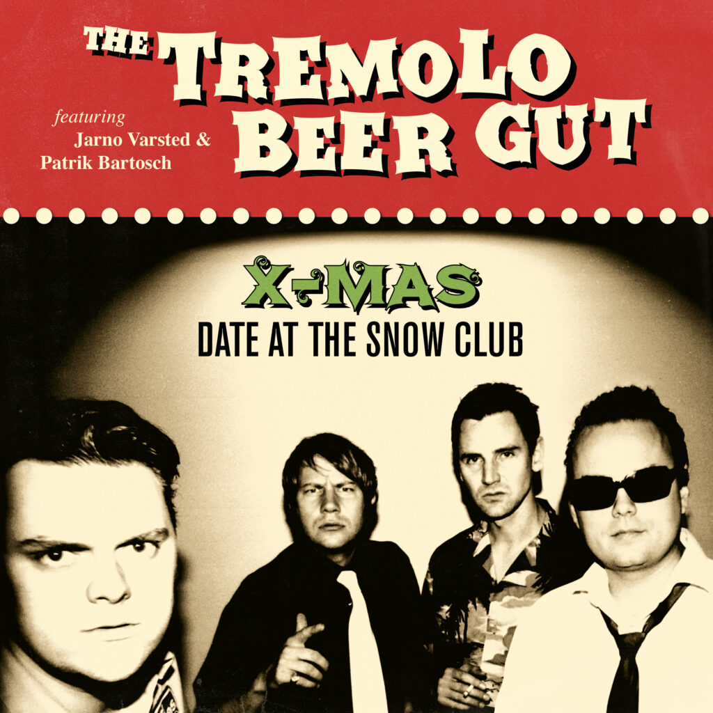 The Tremolo Beer Gut – X-MAS Date at The Snow Club