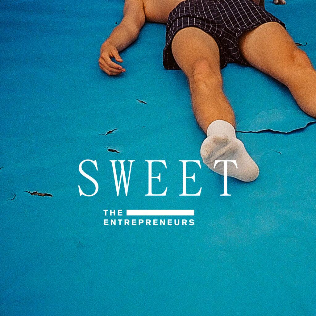 The Entrepreneurs – Sweet