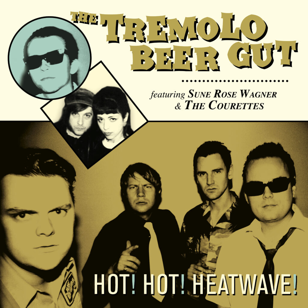 The Tremolo Beer Gut – Hot! Hot! Heatwave!