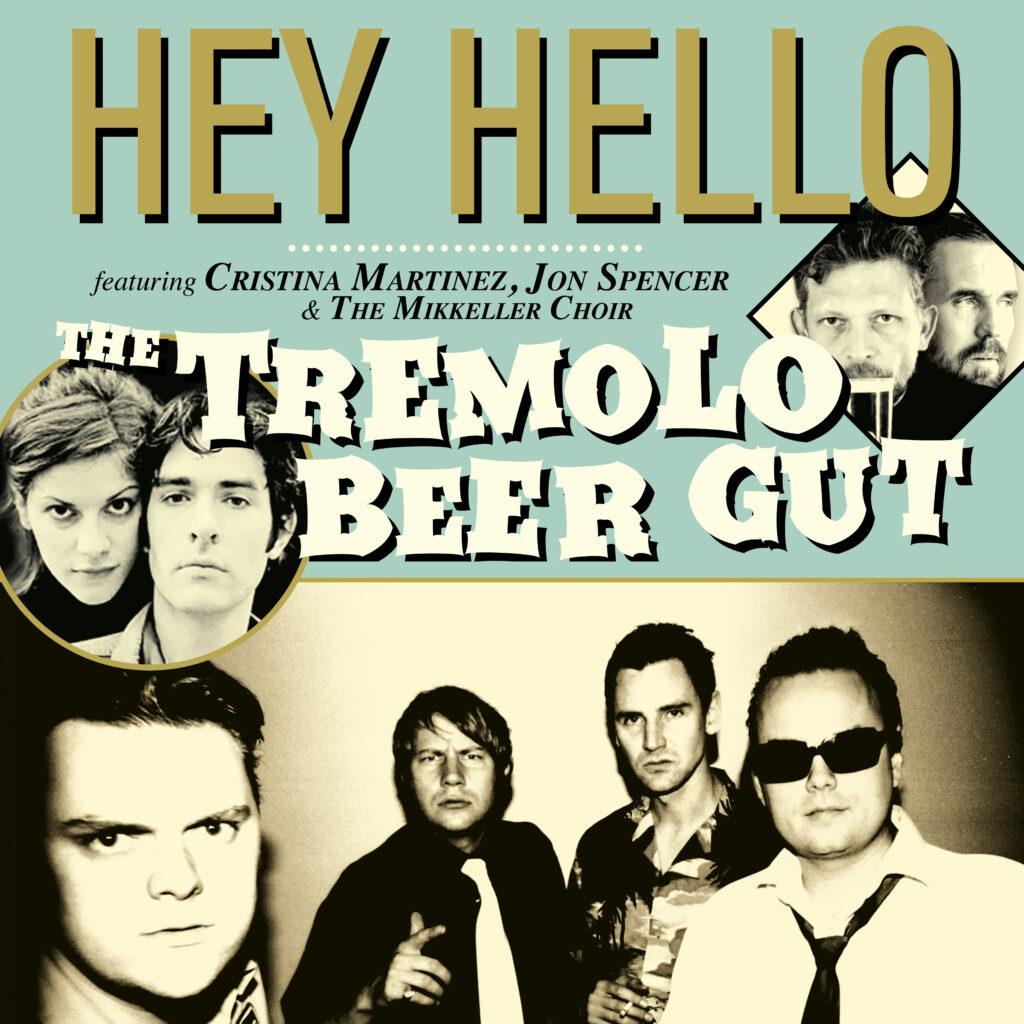 The Tremolo Beer Gut – Hey Hello