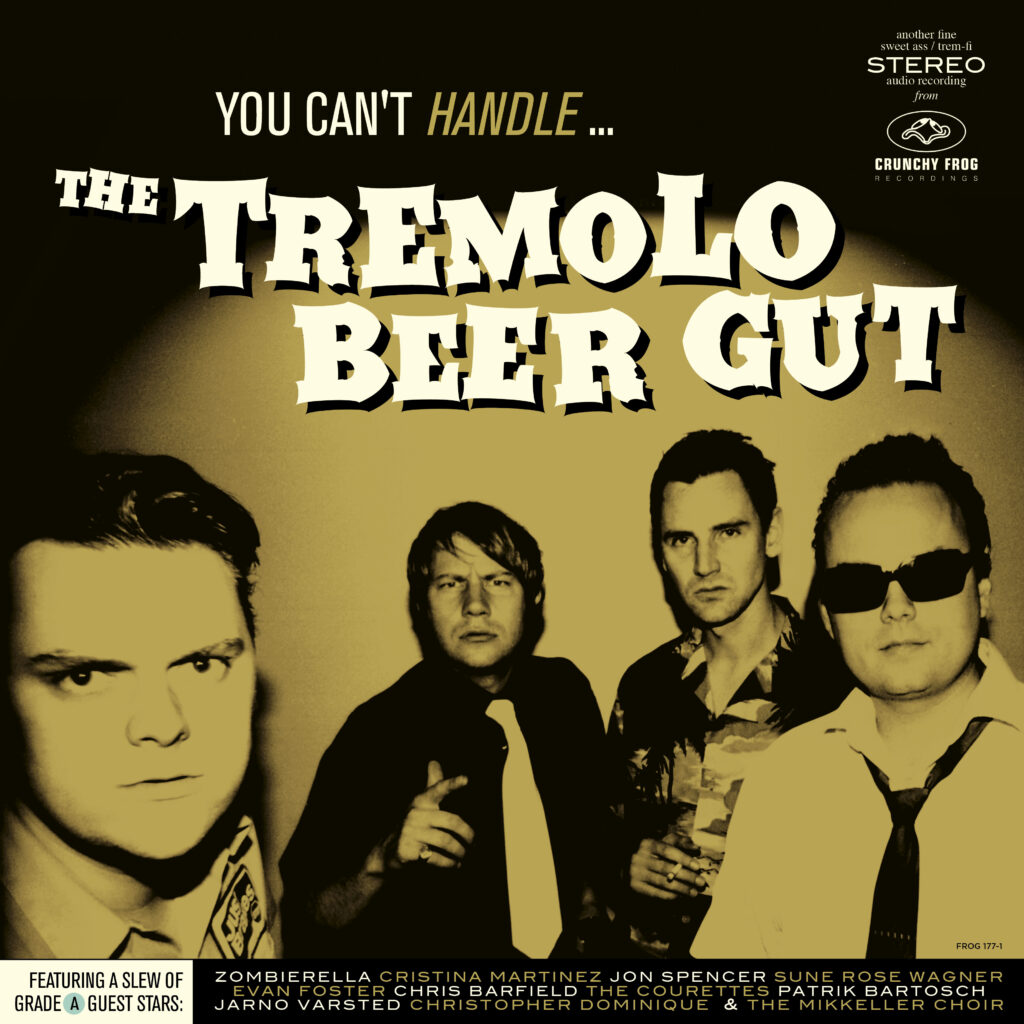 The Tremolo Beer Gut – You Can't Handle…